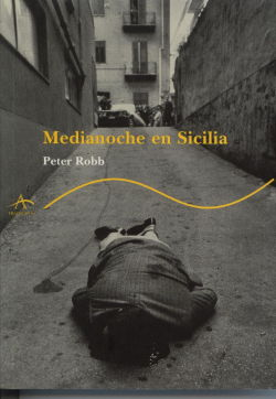 Medianoche en Sicilia (Midnight in Sicily) de Peter Robb