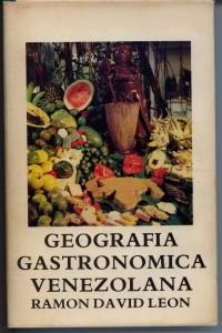 geografía gastronómica venezolana libro de Ramón David León
